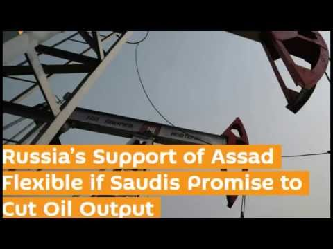 Saudi Arabia's Grip On Russia: Promises to Cut Oil Prices If Putin Backs Away from Assad