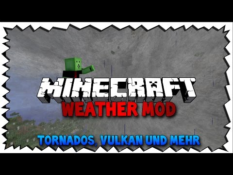 Minecraft WEATHER MOD - TORNADOS, VULKANE & MEHR!