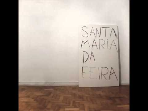 """Santa Maria da Feira - """"Santa Maria da Feira"""" (2011) [Full Album]"""