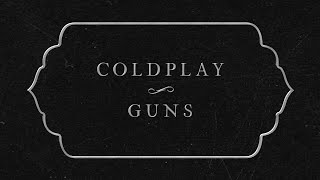 Coldplay - Guns (Lyric Video)