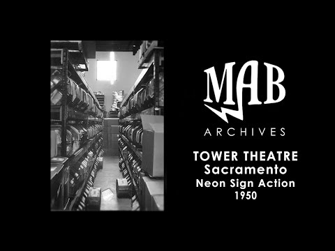 Tower Theatre (Sacramento) neon sign action 1950 - MAB Archives
