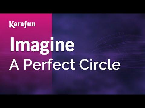 Karaoke Imagine - A Perfect Circle *