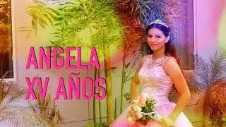 Angela -Quinceañera Highlights