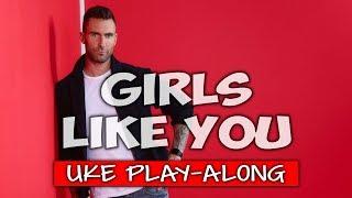 Girls Like You (ukulele play-along) (clean/edited)