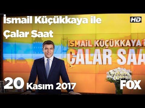 20 Kasım 2017 İsmail Küçükkaya ile Çalar Saat