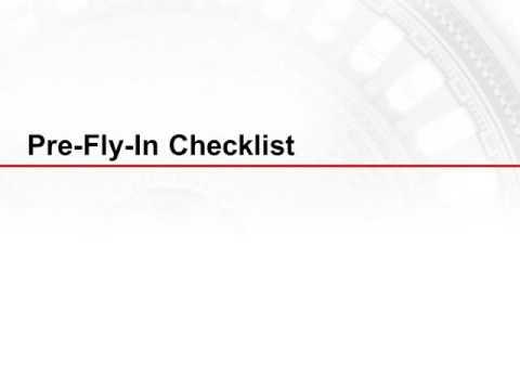 Pre Fly In Checklist - AAOS