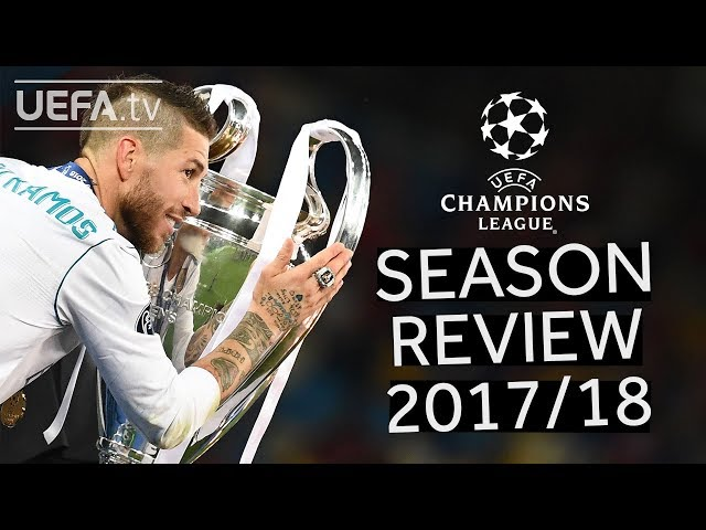UEFA CHAMPIONS LEAGUE  201718 SEASON REVIEW