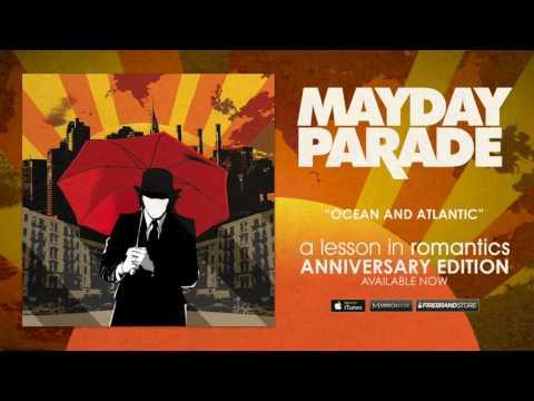 Mayday Parade - Ocean And Atlantic