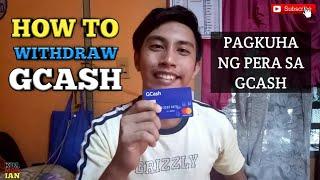 How to withdraw Gcash - Pano kumuha ng pera sa Gcash