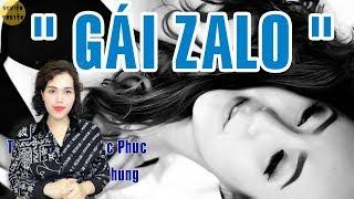 [HOT] GÁI ZALO - Truyện ngắn tâm lý xã hội cực hay do MC Hồng Nhung diễn đọc - Nghiện truyện
