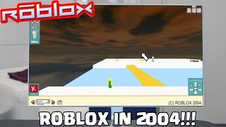 THE FIRST ROBLOX GAME EVER Roblox 2004
