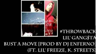 LiL' Gang$ta - Bust A Move [Prod by Dj Enferno] (ft. LiL' Freeze, K. Streets)