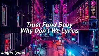 Download Lagu Trust Fund Baby    Why Don't We Lyrics Gratis STAFABAND