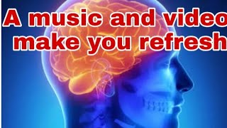 Mind relaxing video and music/ Brain cleanup/ natural video with relaxing music / after arising