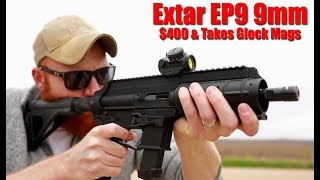 Extar EP9 9mm First Shots: $400 AR Pistol That Takes Glock Mags