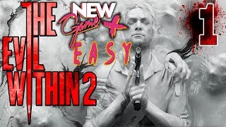 THE EVIL WITHIN 2 - New Game + (EASY) Walkthrough PART 1