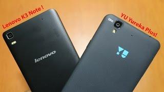 Lenovo K3 note vs YU Yureka Plus ! Detailed comparison!