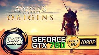 ASSASSIN'S CREED ORIGINS   GTX 760 BENCHMARK   1080P