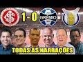 Todas as narrações - Internacional 1 x 0 Grêmio / Brasileirão 2018