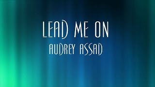Lead Me On - Audrey Assad