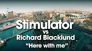 Stimulator vs. Richard Blacklund - Here With Me