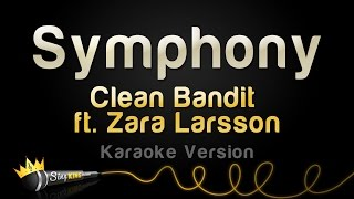 Download Lagu Clean Bandit ft. Zara Larsson - Symphony (Karaoke Version) Gratis STAFABAND