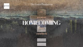 Homecoming | The Easter Production