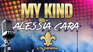 Alessia Cara My Kind Karaoke Version
