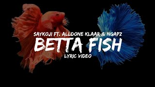 Download Lagu Saykoji Ft. Alldone Klaar & Ngapz - Betta Fish s MP3