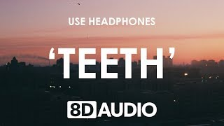 5 Seconds of Summer ‒ Teeth (8D AUDIO) 🎧 5SOS
