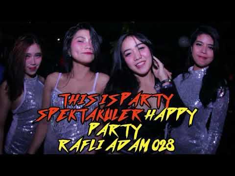 THIS IS PARTY SPEKTAKULER HAPPY PARTY RAFLI ADAM 028 BY DJ ALEXA MONYOR