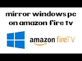 How To Mirror Windows 10 on The Amazon Fire TV Stick | Fast and Easy