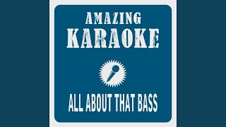 All About That Bass Karaoke Version Originally Performed By Meghan Trainor