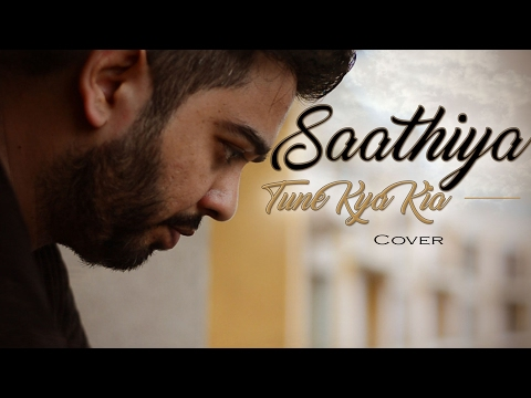 Saathiya Tune Kya kiya | Cover | Tarun Sharma ft. Wajhi Farooki | Raeth