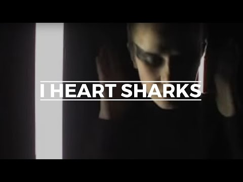 I Heart Sharks - Wolves Video