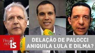 Debate: Delação de Palocci aniquila Lula e Dilma?