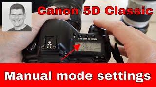 Canon 5D settings Why I use manual mode