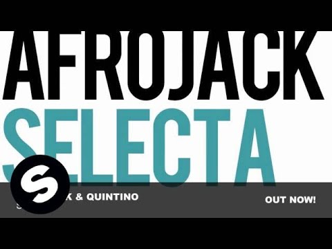 Afrojack & Quintino - Selecta (Original Mix) Music Videos