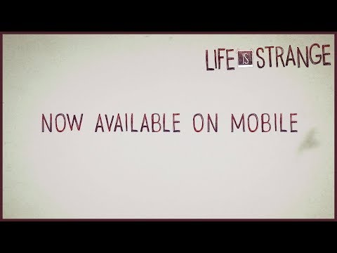 Life is Strange Mobile Out Now Trailer [PEGI]