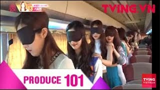 (Vietsub) PRODUCE 101 mùa 1 | Các thực tập sinh bị bịt mắt và đưa đến nơi bí mật