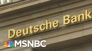 Trump's Last Remaining Bank Subpoenaed In Money Laundering Probe | The Beat With Ari Melber | MSNBC