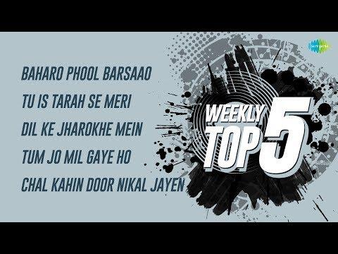 Weekly Top 5 | Baharo Phool Barsaao| Tu Is Tarah | Dil Ke Jharokhe| Tum Jo Mil Gaye |Chal Kahin Door