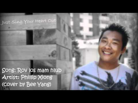Rov los mam hlub - Phillip Xiong (cover by Bee Yang)