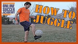Soccer Training - How to Juggle a Soccer Ball with your Feet by Online Soccer Academy