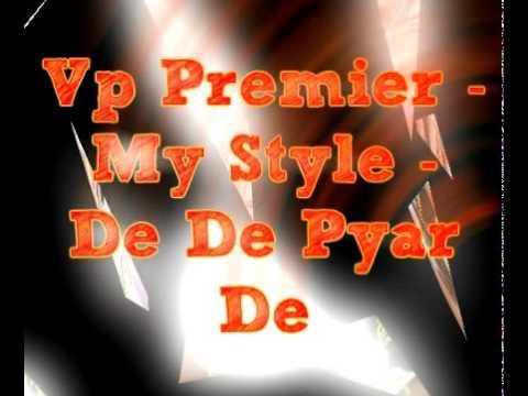 Vp Premier - De De Pyar De - My Style