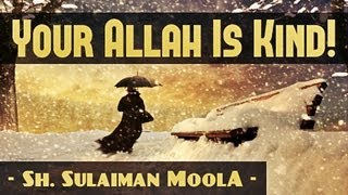 O Sinner! – Your Allah Is Kind!? Amazing Reminder ? by Sh. Sulaiman Moola ? The Daily Reminder