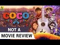 Coco | Not A Movie Review | Sucharita Tyagi