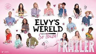 ELVY'S WERELD SO IBIZA! TRAILER