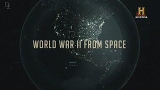 La Segunda Guerra Mundial Desde el Espacio - Documental completo en español