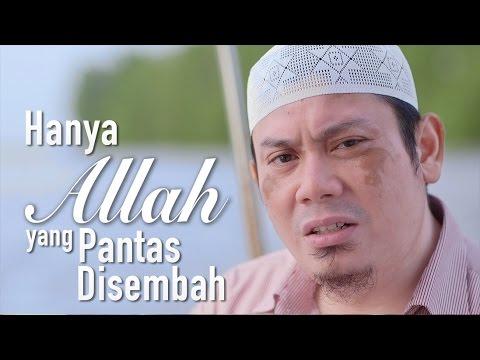 Ceramah Singkat: Hanya Allah Yang Pantas Disembah - Ustadz Ahmad Zainuddin, Lc.